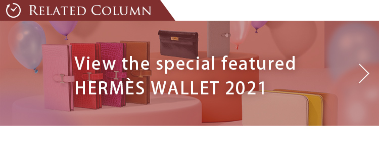View the special featured HERMÈS WALLET 2021